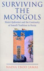 Book Review for Surviving the Mongols: Nizari Quhistani and the Continuity of Ismaili Tradition in Persia